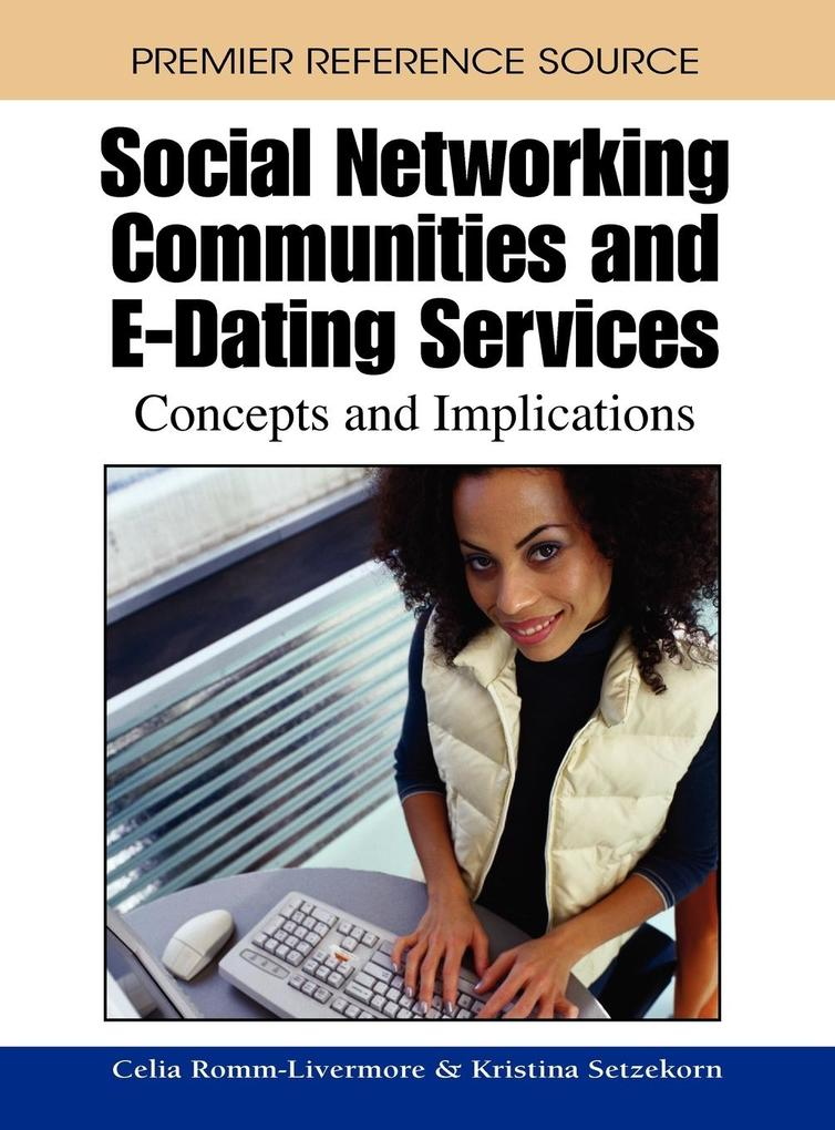Social Networking Communities and E-Dating Serv...