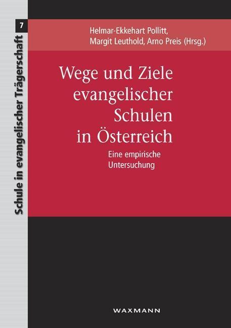 Wege und Ziele evangelischer Schulen in Österre...