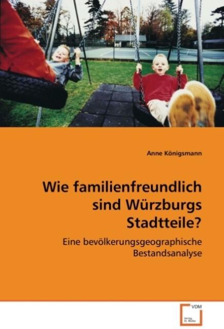 Wie familienfreundlich sind Würzburgs Stadtteil...