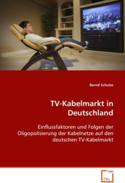 TV-Kabelmarkt in Deutschland als Buch von Bernd...