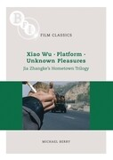 Jia Zhangke's 'Hometown Trilogy': Xiao Wu, Platform, Unknown Pleasures