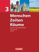 Menschen Zeiten Räume 3. Arbeitsbuch für Gesellschaftslehre Neue Ausgabe. Rheinland-Pfalz und Saarland