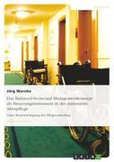 Das Balanced-Scorecard Managementkonzept als Steuerungsinstrument in der stationären Altenpflege