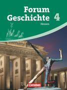 Forum Geschichte 4 - Schülerbuch - Vom Ersten Weltkrieg bis zur Gegenwart - Gymnasium Hessen - Neubearbeitung