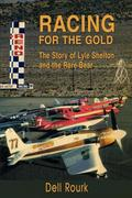 Racing for the Gold: The Story of Lyle Shelton and the Rare Bear