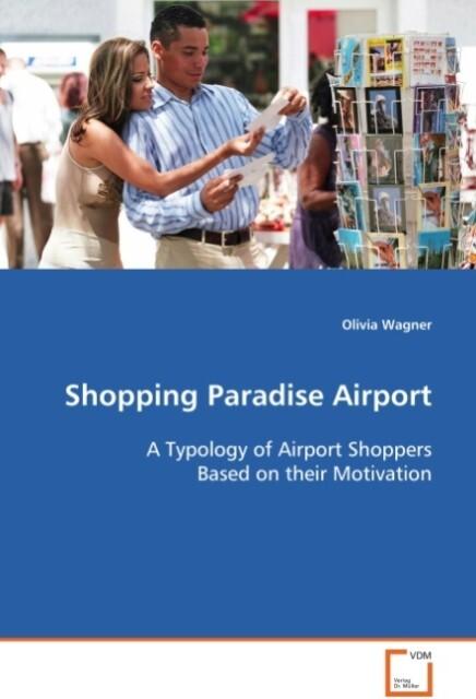 Shopping Paradise Airport als Buch von Olivia W...