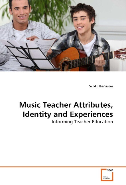 Music Teacher Attributes, Identity and Experien...