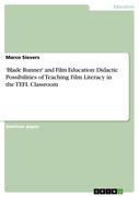 'Blade Runner' and Film Education: Didactic Possibilities of Teaching Film Literacy in the TEFL Classroom