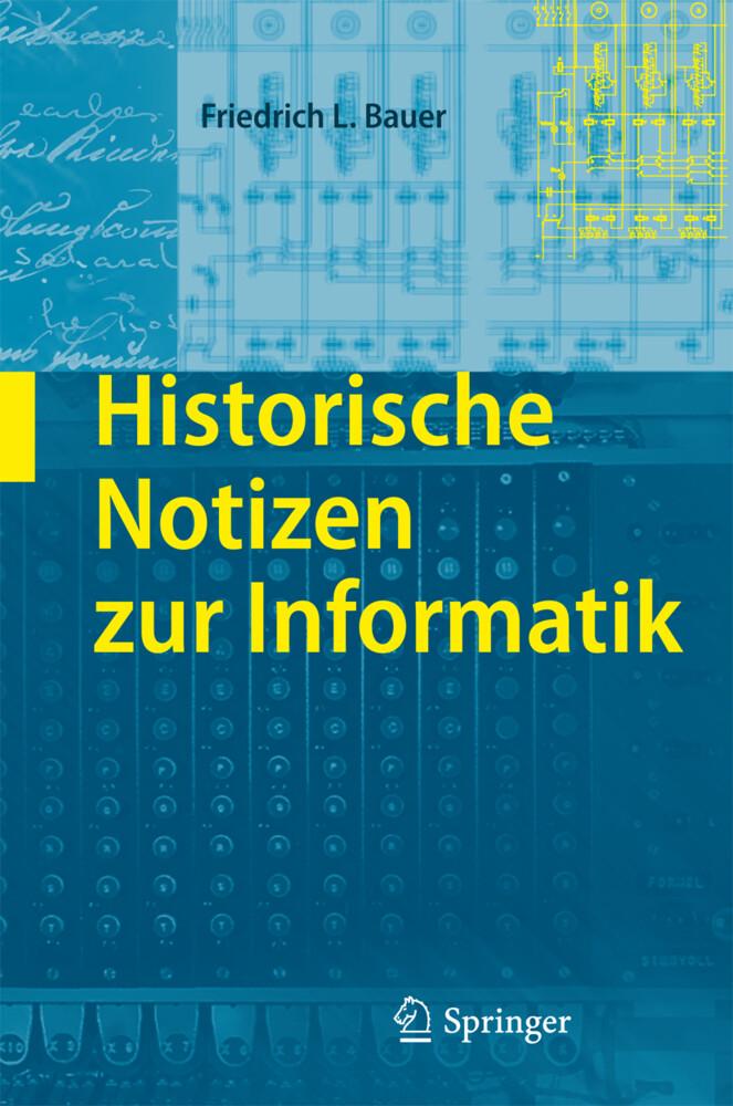 Historische Notizen zur Informatik als Buch von...