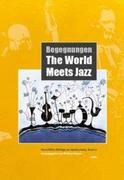 Begegnungen The World Meets Jazz
