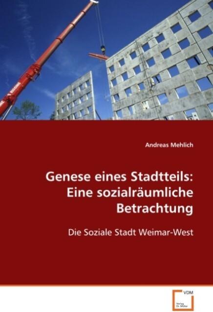 Genese eines Stadtteils: Eine sozialräumliche B...