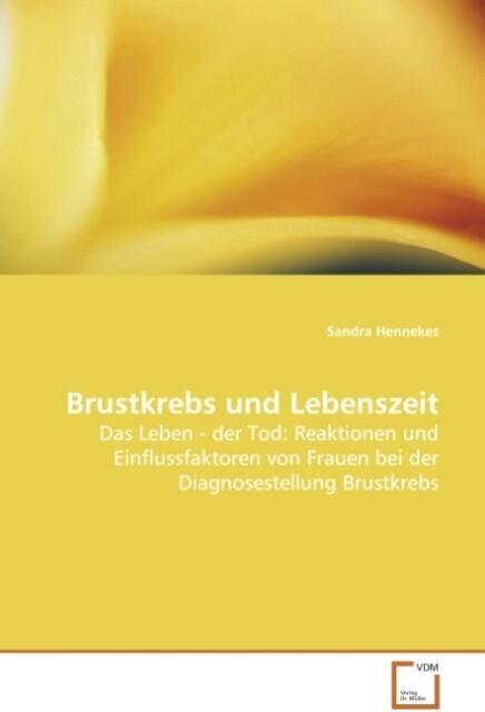 Brustkrebs und Lebenszeit als Buch von Sandra H...