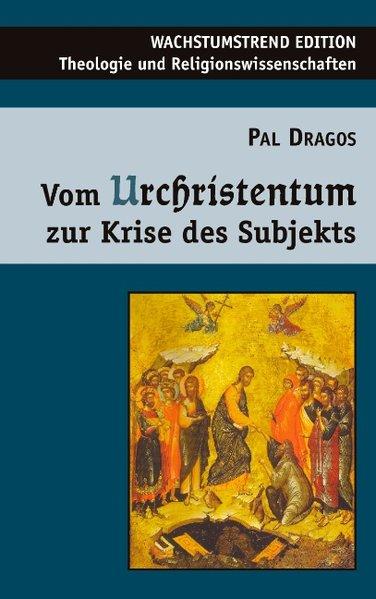 Vom Urchristentum zur Krise des Subjekts als Bu...