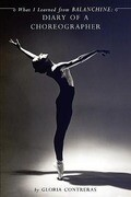 What I Learned from Balanchine: Diary of a Choreographer