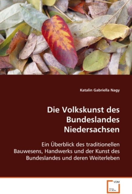 Die Volkskunst des Bundeslandes Niedersachsen a...