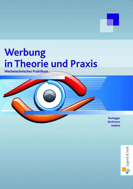 Werbung in Theorie und Praxis, Band 1 als Buch ...