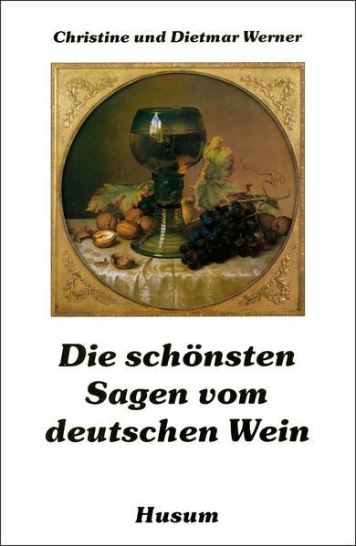 Die schönsten Sagen vom deutschen Wein als Buch...