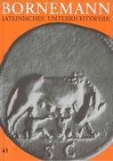 Lateinisches Unterrichtswerk. Ausgabe A für grundständiges Latein Teil 1
