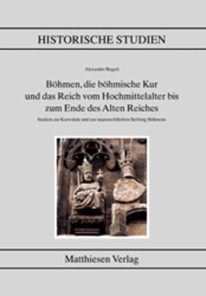 Böhmen, die böhmische Kur und das Reich vom Hoc...