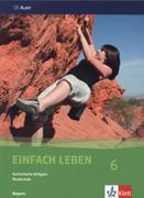 Einfach Leben. Katholische Religion für Realschulen in Bayern / Schülerband 6. Jahrgangsstufe