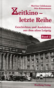 Zeitkino - Letzte Reihe - Geschichten und Anekdoten aus dem alten Leipzig, Band 2
