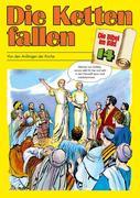 Die Ketten fallen - Die Bibel im Bild