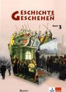 Geschichte und Geschehen 3 - Neubearbeitung. Ausgabe für Bayern. Schülerbuch 8. Schuljahr