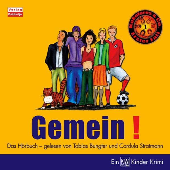 Gemein! als Hörbuch CD von Tobias Bungter