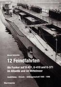 12 Feindfahrten - Als Funker auf U-431, U-410 und U-371 im Atlantik und im Mittelmeer