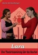 Lara, oder warum rauche ich? - Theaterstück