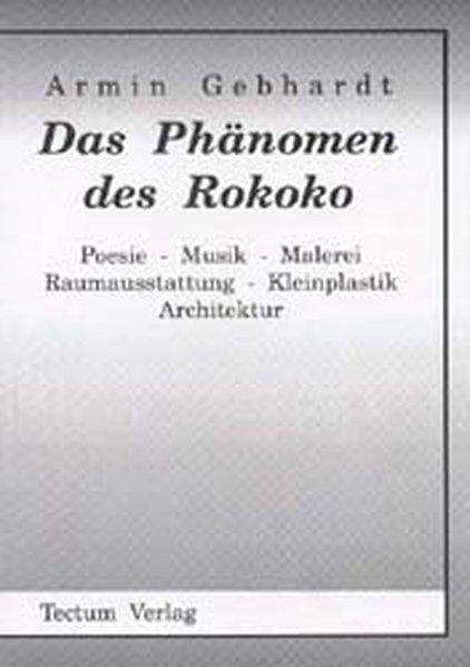 Das Phänomen des Rokoko als Buch von Armin Gebh...