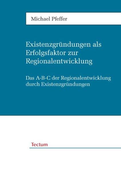Existenzgründungen als Erfolgsfaktor zur Region...