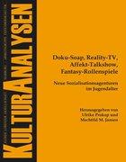 Doku-Soap, Reality-TV, Affekt-Talkshow, Fantasy-Rollenspiele