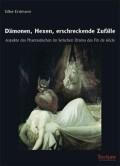 Dämonen, Hexen, erschreckende Zufälle
