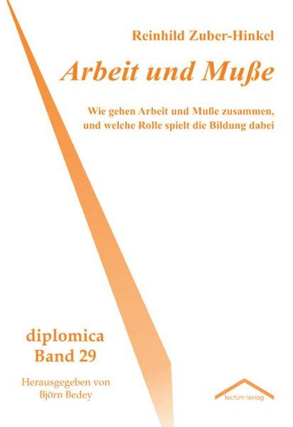 Arbeit und Muße als Buch von Reinhild Zuber-Hinkel