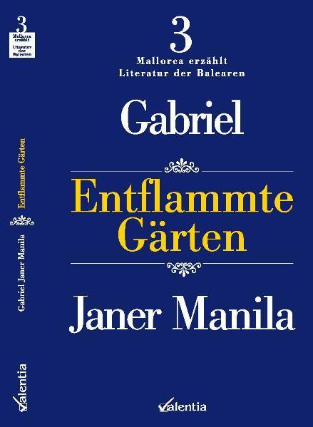 Entflammte Gärten als Buch von Gabriel Janer Ma...