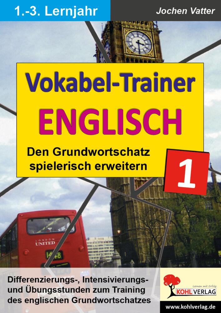 Der Vokabel-Trainer 1 (1.-3. Lernjahr) Den engl...