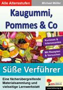 Kaugummi, Pommes und Co / Die süßen Verführer 2