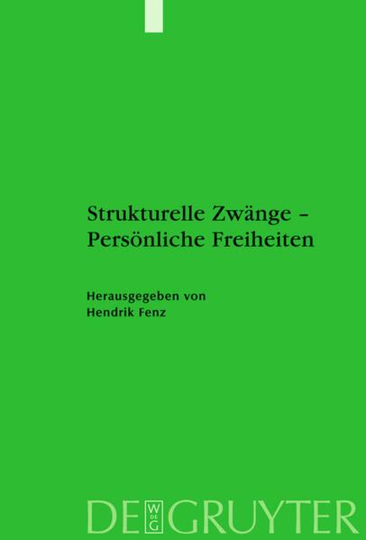 Strukturelle Zwänge - Persönliche Freiheiten al...