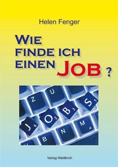 Wie finde ich einen Job? als Buch von Helen Fenger