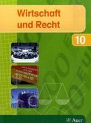 Wirtschaft und Recht 10. Ausgabe für das bayerische Gymnasien