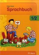 Das Auer Sprachbuch. Schulbuch für das 1. / 2. Schuljahr. Ausgabe für Bayern 2008