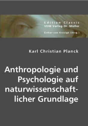 Anthropologie und Psychologie auf naturwissensc...
