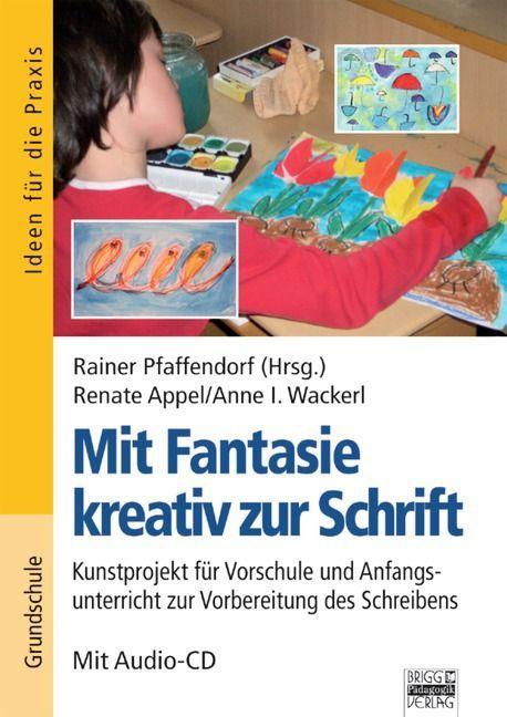Mit Fantasie kreativ zur Schrift als Buch von R...
