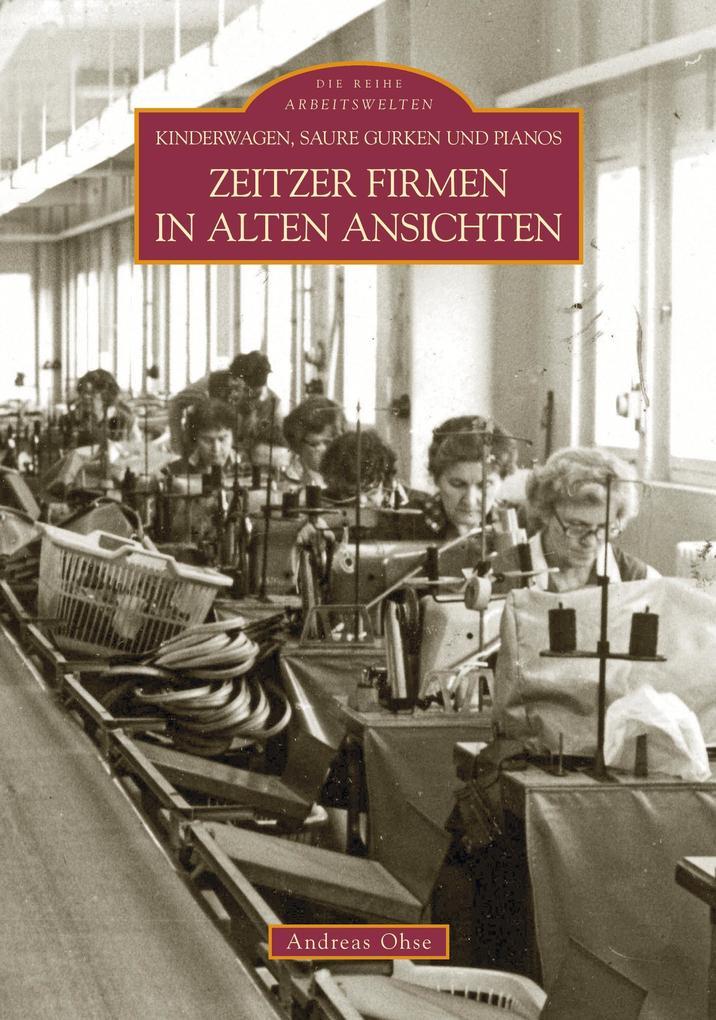 Zeitzer Firmen in alten Ansichten als Buch von ...
