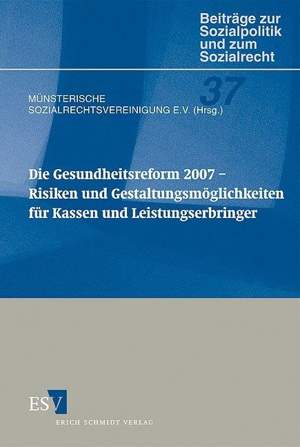 Die Gesundheitsreform 2007 - Risiken und Gestal...