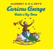 Margret & H.A. Rey's Curious George Visits a Toy Store