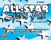 All-Star Sports Pak (an All-Purpose Marching/Basketball/Pep Band Book for Time Outs, Pep Rallies and Other Stuff): B-Flat Clarinet