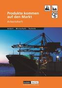 Duden Arbeit - Wirtschaft - Technik: Produkte kommen auf den Markt. Arbeitsheft