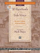 The Mark Hayes Vocal Solo Collection -- 10 Spirituals for Solo Voice: Medium Low Voice, Book & CD